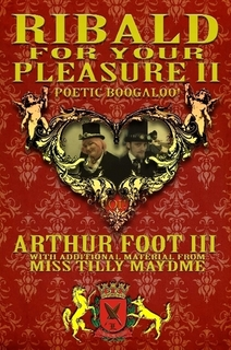 http://www.lulu.com/shop/arthur-foot-iii/ribald-for-your-pleasure-ii-poetic-boogaloo/paperback/product-21286678.html